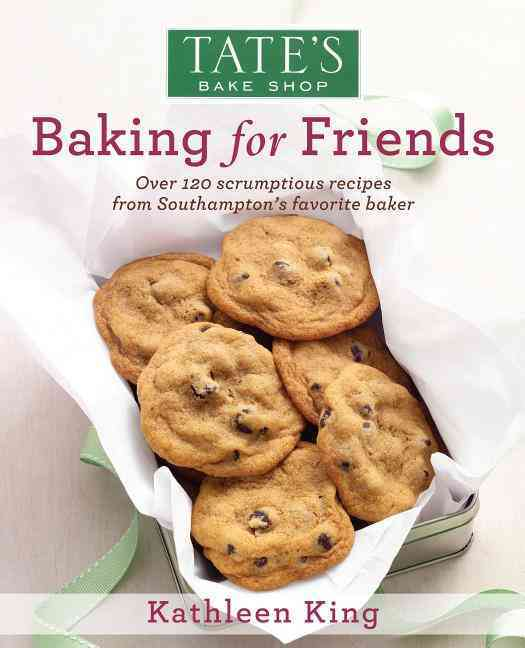 Tate's Bake Shop: Baking for Friends By King, Kathleen